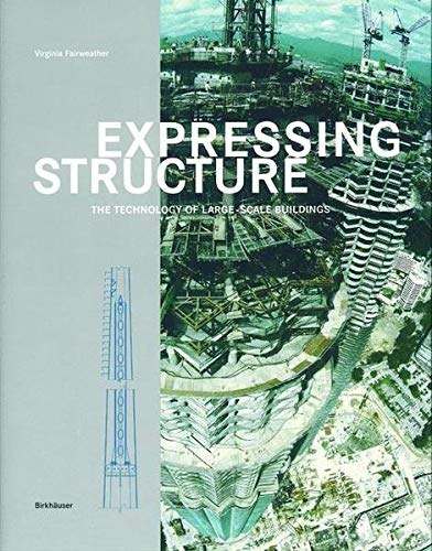 Expressing Structure: The Technology of Large-Scale Buildings by Richard Tomasetti, Virginia Fairweather, Charles Thornton