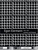 Egon Eiermann: Architect And Designer, 1904-1970: The Continuity Of Modernism