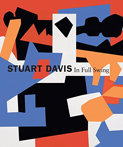 Stuart Davis: In Full Swing - Barbara Haskell, Harry Cooper