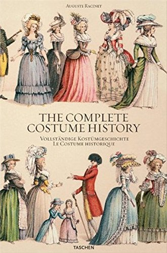 The Complete Costume History: From Ancient Times to the 19th Century