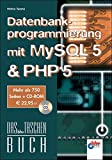 Datenbankprogrammierung mit MySQL 5 und PHP 5.