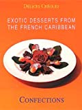 Exotic Desserts for Gourmets-Fine Pastry (Exotic Desserts for Gourmets)