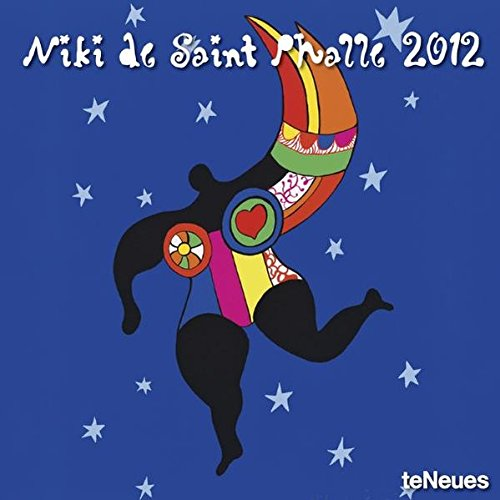 2012 Niki de Saint Phalle Wall Calendar (English, German, French, Italian, Spanish and Dutch Edition)