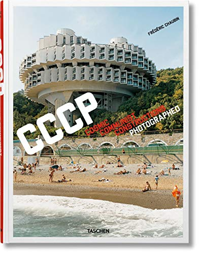 Frederic Chaubin: Cosmic Communist Constructions Photographed