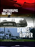 Dennis Hopper : photographs 1961-1967 |