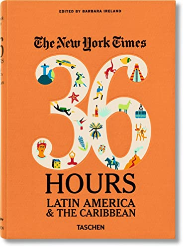 The New York Times: 36 Hours Latin America & The Caribbean - Barbara Ireland