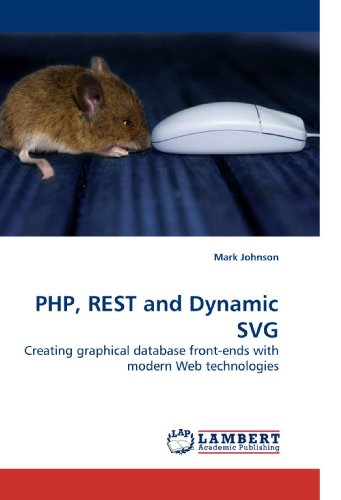 PHP, REST and Dynamic SVG: Creating graphical database front-ends with modern Web technologies