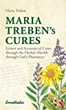Maria Treben's Cures: Letters and Accounts of Cures Through the Herbal,