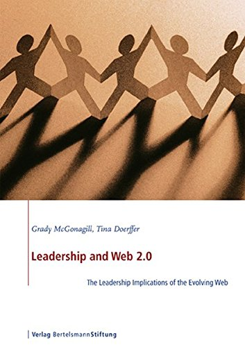 Leadership and Web 2.0: The Leadership Implications of the Evolving Web