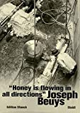 """""""Honey Is Flowing in All Directions"""""""