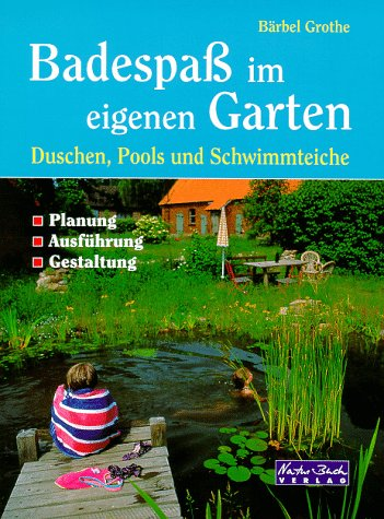 pdf badespass im eigenen garten duschen pools und schwimmteiche german free ebooks. Black Bedroom Furniture Sets. Home Design Ideas