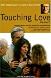 Touching Love: A Teaching Seminar With Bert Hellinger and Hunter Beaumont