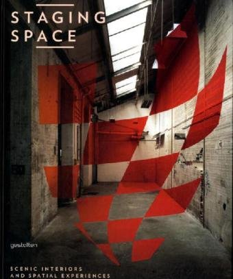 Staging Space: Scenic Interiors and Spatial Experiences