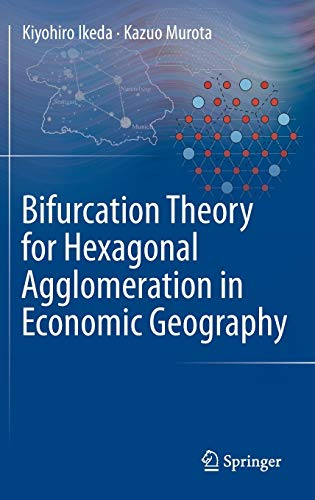 BIFURCATION THEORY FOR HEXAGONAL AGGLOMERATION IN ECONOMIC GEOGRAPHY (HB)