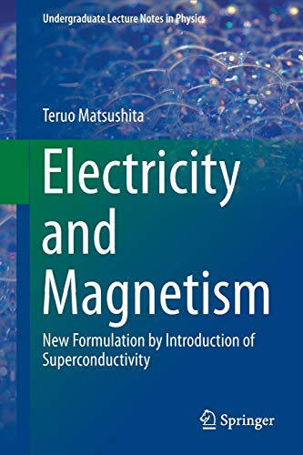 PDF Electricity and Magnetism New Formulation by Introduction of Superconductivity Undergraduate Lecture Notes in Physics
