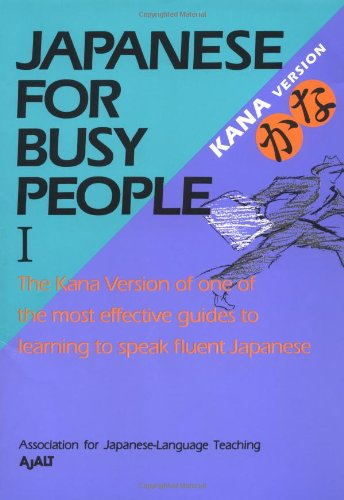 Japanese for Busy People I: Kana Version