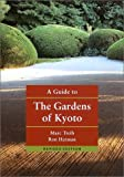 京都庭園ガイド―A guide to the gardens of Kyoto