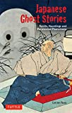 Japanese Ghost Stories: Spirits, Hauntings, and Paranormal Phenomena - Catrien Ross