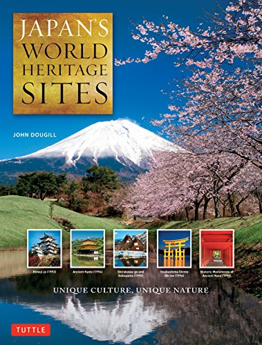 Japan's World Heritage Sites: Unique Culture, Unique Nature - John Dougill