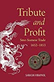 Tribute and Profit: Sino-Siamese Trade, 1652-1853