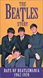 The Beatles Story - Days of Beatlemania, 1962-1970