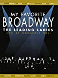 My Favorite Broadway - The Leading Ladies
