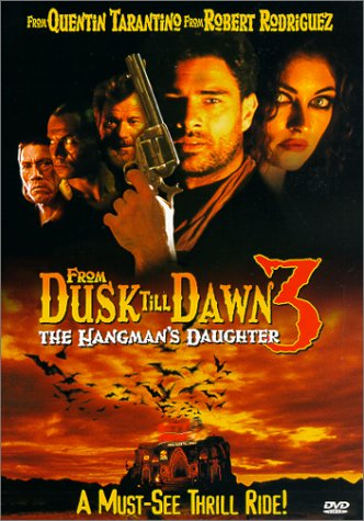 From Dusk Till Dawn 3: The Hangman`s Daughter / �� ������ �� �������� 3: ���� ������ (2000)