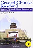 Graded Chinese Reader 3: Selectet Abridged Chinese Contemporary Short Stories. Sinolingua