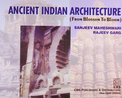 ANCIENT INDIAN ARCHITECTURE: FROM BLOSSOM TO BLOOM