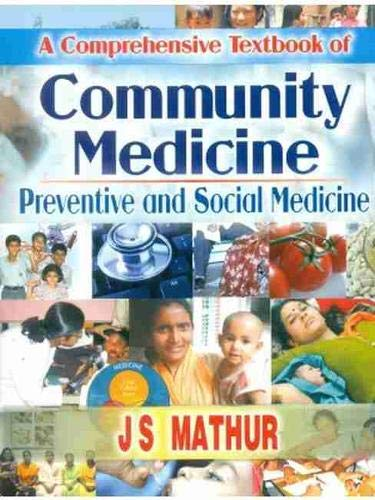 A COMPREHENSIVE TEXTBOOK OF COMMUNITY MEDICINE: PREVENTIVE AND SOCIAL MEDICINE