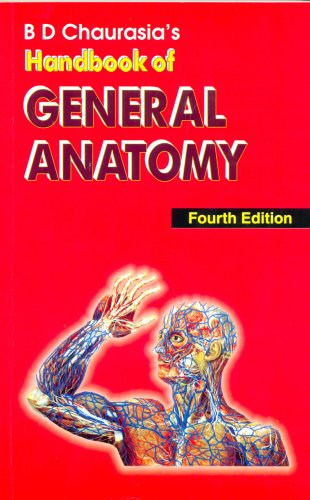 BD CHAURASIA'S HANDBOOK OF GENERAL ANATOMY,4ED**