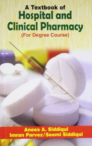 A TEXTBOOK OF HOSPITAL AND CLINICAL PHARMACY (FOR DEGREE COURSE)