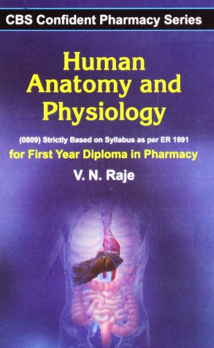 CBS CONFIDENT PHARMACY SERIES: HUMAN ANATOMY & PHYSIOLOGY - FOR FIRST YEAR DIPLOMA IN PHARMACY**