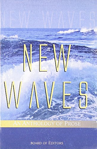 NEW WAVES: AN ANTHOLOGY OF PROSE