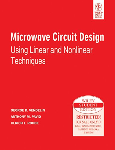 MICROWAVE CIRCUIT DESIGN USING LINEAR AND NONLINEAR TECHNIQUES, 2ND ED