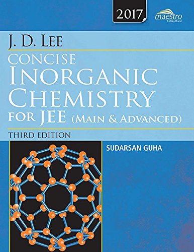 J D LEE CONCISE INORGANIC CHEMISTRY FOR JEE (MAIN AND ADVANCED 3ED (PB 2015)**