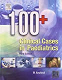 100+ Clinical Cases in Paediatrics, 3/e