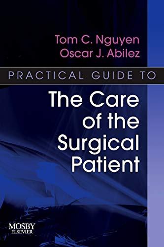 PRACTICAL GUIDE TO THE CARE OF THE SURGICAL PATIENT (OUT OF PRINT)