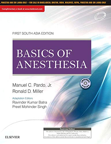 MILLER'S BASICS OF ANESTHESIA: FIRST SOUTH ASIA EDITION
