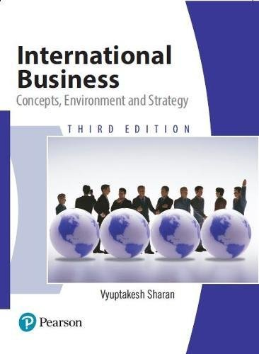INTERNATIONAL BUSINESS: CONCEPT, ENVIRONMENT & STRATEGY,3ED