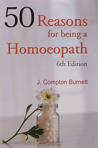 50 REASONS FOR BEING A HOMOEOPATH: 1 (6TH EDITION)