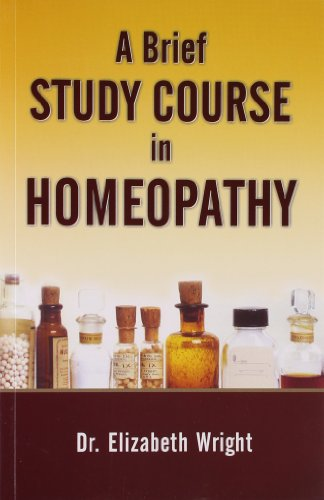 A BRIEF STUDY COURSE IN HOMEOPATHY(*)