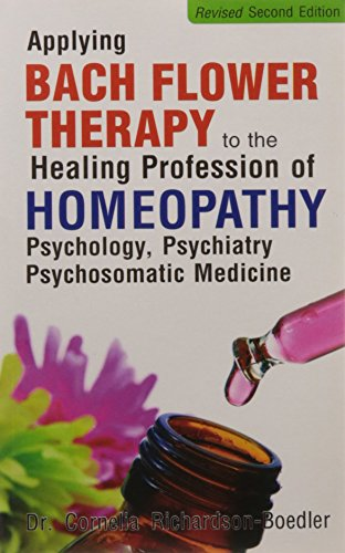 BACH FLOWER THERAPY FOR HOMEOPATHIC PROFESSION- 2ND ED.