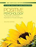 POSITIVE PSYCHOLOGY - THE SCIENTIFIC AND PRACTICAL EXPLORATION OF HUMAN STRENGTHS