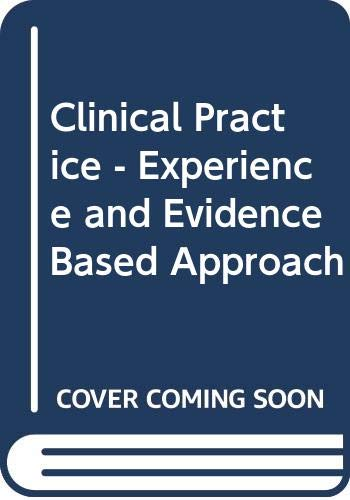 CLINICAL PRACTICE EXPERIENCE & EVIDENCE BASED APPROACH, (*)