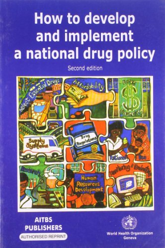 HOW TO DEVELOP AND IMPLEMENT A NATIONAL DRUG POLICY, 2ED,(*)