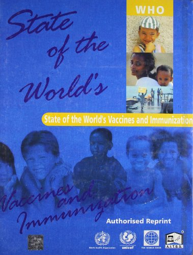 STATE OF THE WORLD'S VACCINES AND IMMUNIZATION,(*)