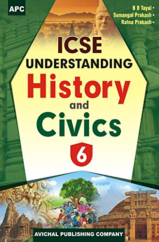 ICSE UNDERSTANDING HISTORY AND CIVICS- VI