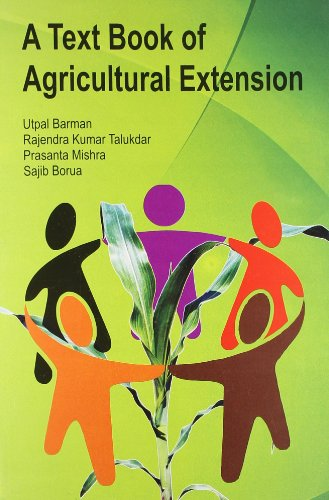 A TEXT BOOK OF AGRICULTURAL EXTENSION, (*)
