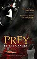 Prey By The Ganges by Hemant Kumar